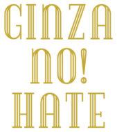 Ginza no! Hate